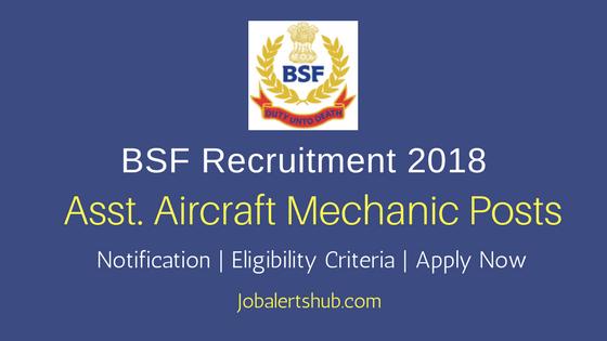 BSF 2018 Assistant Aircraft Mechanic (ASI) Posts – 04 Vacancies | Diploma | Apply Now