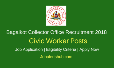Bagalkot Collector Office 2018 Civic Worker Jobs – 634 Vacancies   Apply Now