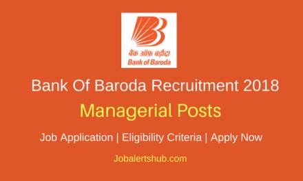 Bank Of Baroda 2018 Managerial & Head Recruitment – 424 Vacancies | Graduation | Apply Now