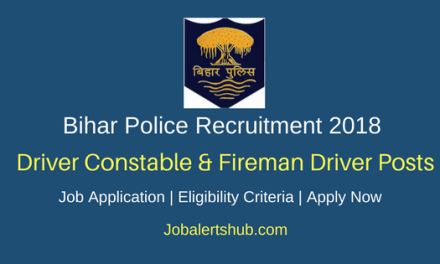 Bihar Police Constable 2018 Drive & Fireman Driver Posts – 1669 Vacancies   12th With Driving License   Apply Now