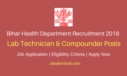 Bihar Health Department 2018 Lab Technician & Compounder Posts – 22 Vacancies | 12th/Diploma/Degree | Apply Now
