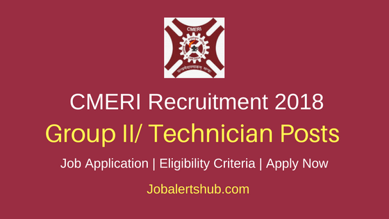 CMERI 2018 Group II/ Technician Posts – 39 Vacancies | 10th + ITI | Apply Now