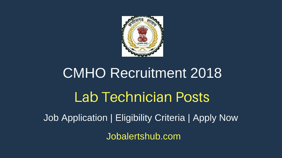Chief Medical Health Officer (CMHO) 2018 Raipur Nursing Officer, Assistant, Junior Secretarial Officer & Other Recruitment – 109 Vacancies | 12th, Degree, Master Degree | Apply Now