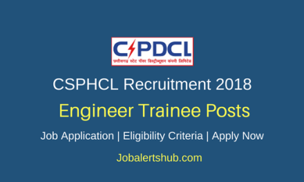 CSPHCL 2018 Assistant Engineer, Junior Engineer Trainee Posts – 393 Vacancies | B.Tech/B.E, Diploma | Apply Now