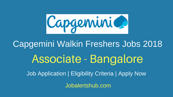 Capgemini Ltd 2018 Associate Freshers Jobs Bangalore | Graduation | Walkin: 24th May 2018