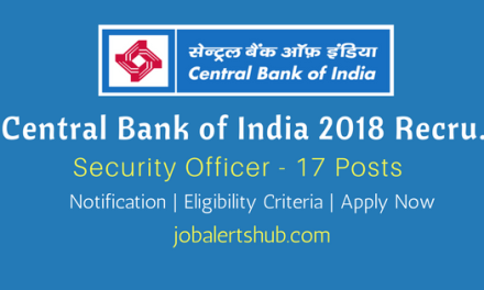 Central Bank of India 2018 Recruitment | Security Officer – 17 Vacancies | Any Degree | Apply Now
