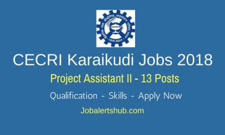CECRI Karaikudi Jobs 2018   Project Assistant II – 13 Vacancies   BE, B.Tech/ M.Sc   Apply Now