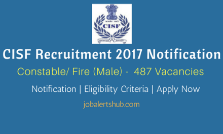 CISF Recruitment 2017   Constable/ Fire (Male) – 487 Vacancies   12th Class   Apply Now