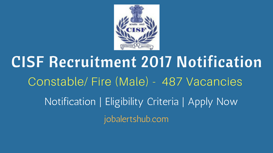 CISF Recruitment 2017 | Constable/ Fire (Male) – 487 Vacancies | 12th Class | Apply Now