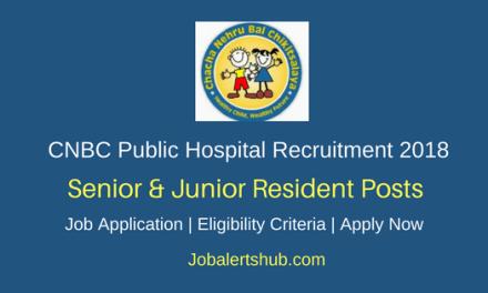 Chacha Nehru Bal Chikitsalaya 2018 Senior & Junior Resident Posts – 59 Vacancies | MBBS, PG | Apply Now