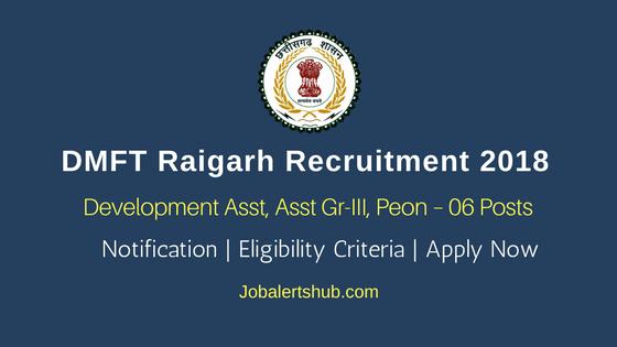 DMFT Recruitment 2018 | Development Asst, Asst Gr-III, Peon – 06 Posts | UG/PG |Apply Now