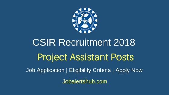 Council of Scientific & Industrial Research (CSIR) 2018 Project Assistant & Research Associate Posts – 16 Vacancies   Degree, Master Degree   Walkin