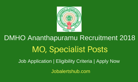 DMHO Ananthapuramu 2018 MO, Specialist & Other Posts – 22 Vacancies   12th, GNM, MBBS, MD, PG   Apply Now