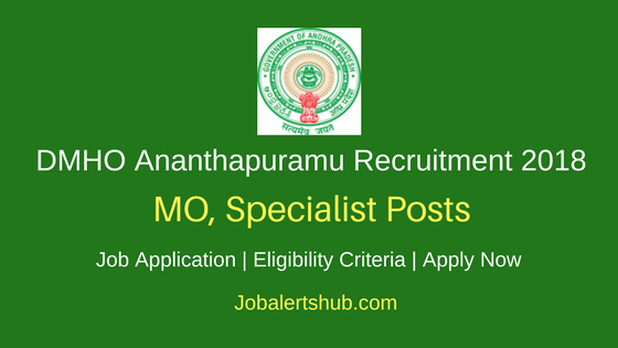 DMHO Ananthapuramu 2018 MO, Specialist & Other Posts – 22 Vacancies | 12th, GNM, MBBS, MD, PG | Apply Now