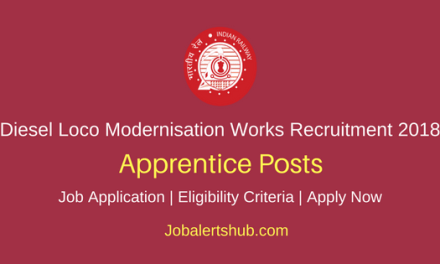 Diesel Loco Modernisation Works Recruitment 2018 Apprentice Posts – 140 Vacancies | 12th + ITI | Apply Now