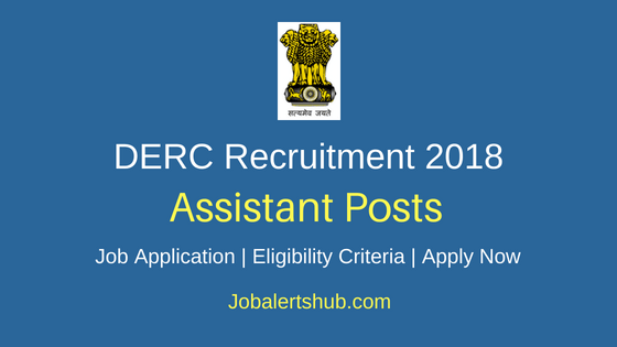 Delhi Electricity Regulatory Commission (DERC) 2018 Executive, Officer, Assistant & Other Posts – 15 Vacancies   12th, Diploma, Graduate, PG   Apply Now