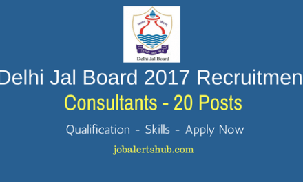 Delhi Jal Board 2017 Recruitment | Consultants – 20 Vacancies| Diploma/B.Tech | Apply Now