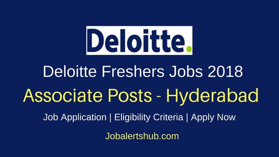 Deloitte 2018 Hyderabad Associate Fresher Jobs | Graduation, Master Degree, MBA | Apply Now