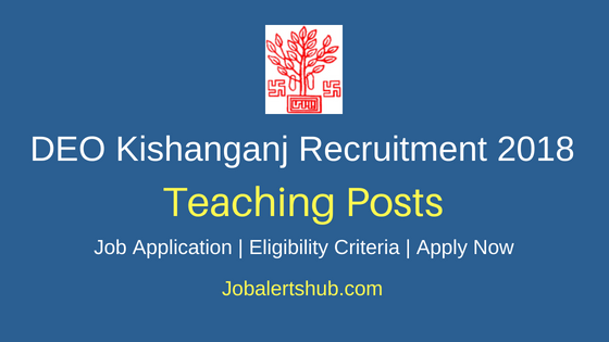 District Education Officer Kishanganj 2018 Guest Teacher Posts – 152 Vacancies | Graduation, B.Ed | Apply Now