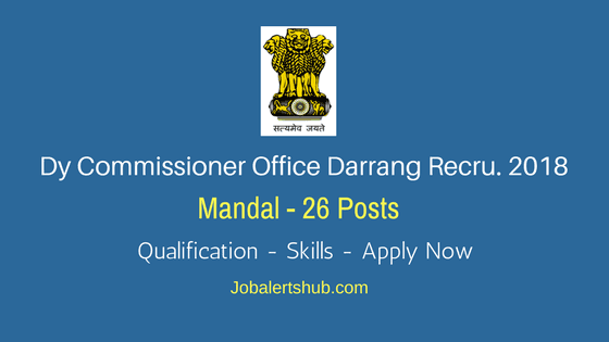 Assam Recruitment 2018 | Mandal – 26 Posts | HSLC | Apply Now @ darrang.nic.in