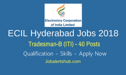 ECIL Hyderabad Jobs 2018   Tradesman-B – 40 Vacancies   SSC, ITI with NAC (NCVT)   Apply Now