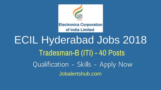 ECIL Hyderabad Jobs 2018 | Tradesman-B – 40 Vacancies | SSC, ITI with NAC (NCVT) | Apply Now