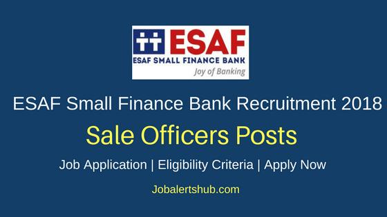 ESAF Small Finance Bank Recruitment 2018 Sales Officers Posts – 1500 Vacancies   Graduation/PG   Apply Now