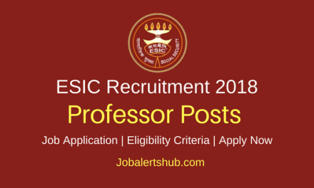 ESIC New Delhi 2018 Professor, Associate & Assistant Professor Posts – 206 Vacancies   Doctorate degree/MD/MS   Apply Now