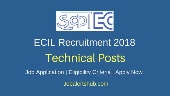 Electronics Corporation of India Limited (ECIL) Recruitment 2018 Technical Officer Posts – 05 Vacancies   B.E/B.Tech   Walkin