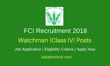 Food Corporation of India 2018 Watchman (Class IV) Posts – 19 Vacancies   8th Class   Apply Now