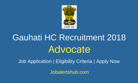 Gauhati High Court 2018 Advocates Posts – 14 Vacancies   Degree In Law   Apply Now