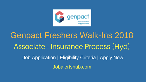 Genpact Associate – Insurance Process Freshers Jobs 2018 | Graduation | Hyderabad | Apply Now