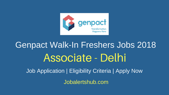 Genpact Freshers Walk-In Associate 2018 Vacancies | Delhi | Graduation | Apply Now
