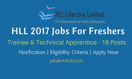 HLL Lifecare 2017 Recruitment   SSLC Trainee, Trade & Technical Apprentice – 18   SSLC, ITI, Diploma, BE/ B.Tech   Apply Now