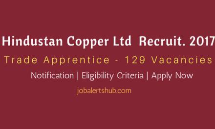 Hindustan Copper Ltd Recruitment 2017   Trade Apprentice Vacancies   10th + Inter   Apply Now
