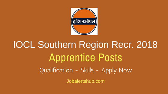IOCL Southern Region Apprentice Jobs 2018 – 350 Vacancies | Matric, ITI, Any Degree| Apply Now