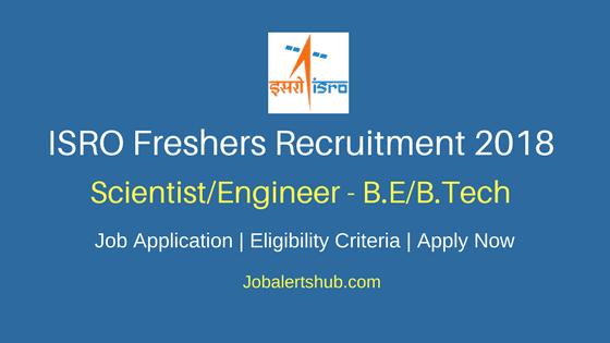 ISRO 2018 Scientist/Engineer Jobs – 28 Vacancies | B.E/B.Tech | Apply Now