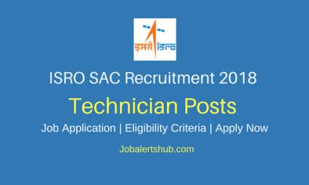 ISRO SAC 2018 Technician B Posts – 78 Vacancies   10th + ITI   Apply Now