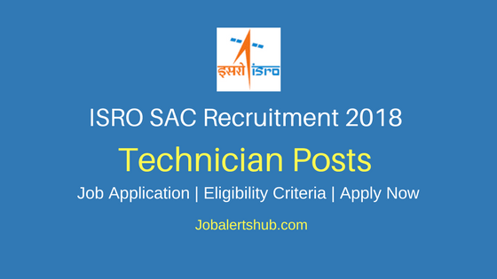 ISRO ISAC Bangalore Recruitment 2018 Technician-B / Draughtsman-B / Technical & Library Assistant Posts – 52 Vacancies | 10th + ITI, Diploma, Graduate | Apply Now