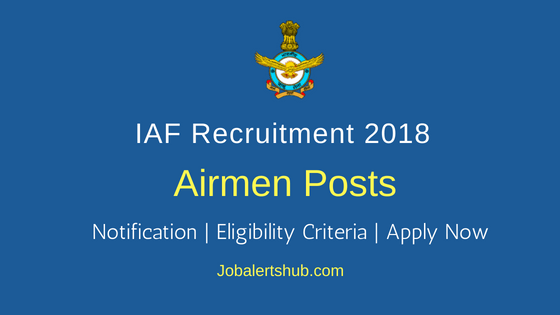 Indian Air Force (IAF) 2018 Recruitment Airmen Group X & Y Trades Posts | 12th, Diploma | Apply Now