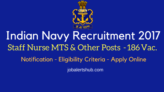 Indian Navy Recruitment 2017 | Staff Nurse/MTS/ Telephone Operator/Fireman/Other Posts | 10th/12th | Apply Now