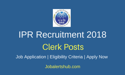 Institute for Plasma Research (IPR) 2018 Office Clerk Posts – 04 Vacancies | 10th, 12th | Apply Now