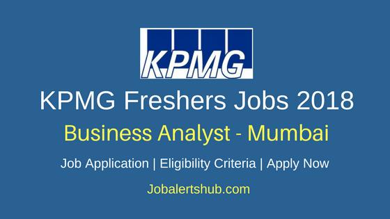 KPMG 2018 MUmbai Freshers Jobs Business Analyst | Graduate | Apply Now