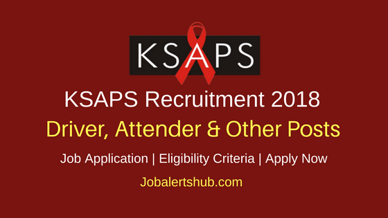 KSAPS 2018 Driver, Attender, Cleaner & Other Jobs – 11 Vacancies | 10th Class | Apply Now