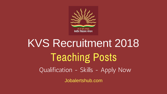 Kendriya Vidyalaya Sangathan 2018 Principal, PGT, TGT & Head Master Posts – 5193 Vacancies | Graduate, Post Graduation or Master Degree | Apply Now