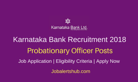 Karnataka Bank 2018 Probationary Officer Posts | Degree, PG & CA | Apply Now