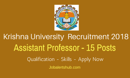 Krishna University Recruitment 2018 | Assistant Professor – 15 Vacancies | PG With NET/SLET/SET | Apply Now @ www.dravidianuniversity.ac.in