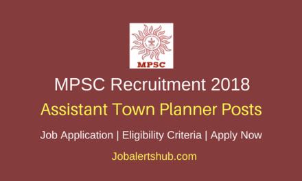 MPSC 2018 Assistant Town Planner Posts – 174 Vacancies   B.Tech (Civil)   Apply Now