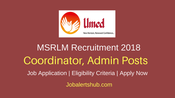 MSRLM 2018 Coordinator, Admin, DEO & Peon – 64 Vacancies | 10th, Degree/PG | Apply Now