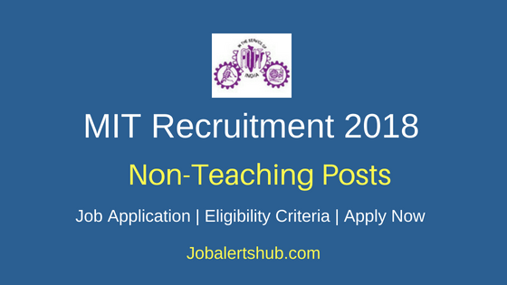 Madras Institute Of Technology (MIT)2018 Recruitment Assistant & Peon Posts – 29 Vacancies | 8th, ITI, Diploma, Degree, B.Tech | Apply Now